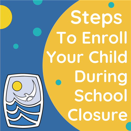 Enroll Your Child During School Closure